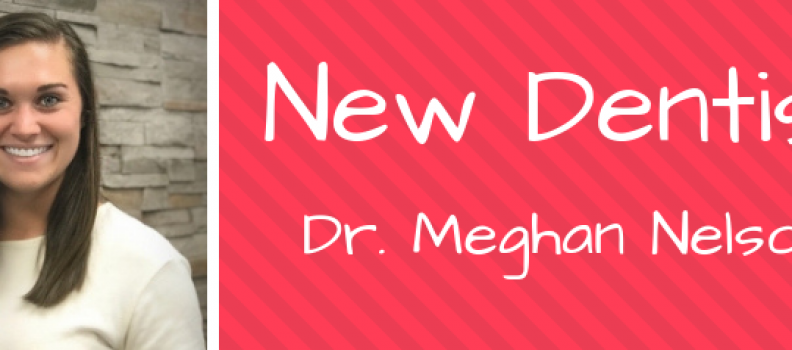 Meet Dr. Nelson- Our Newest Dentist